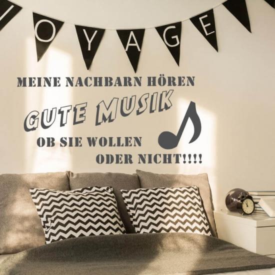 Wandtattoo Meine Nachbarn hören gute Musik